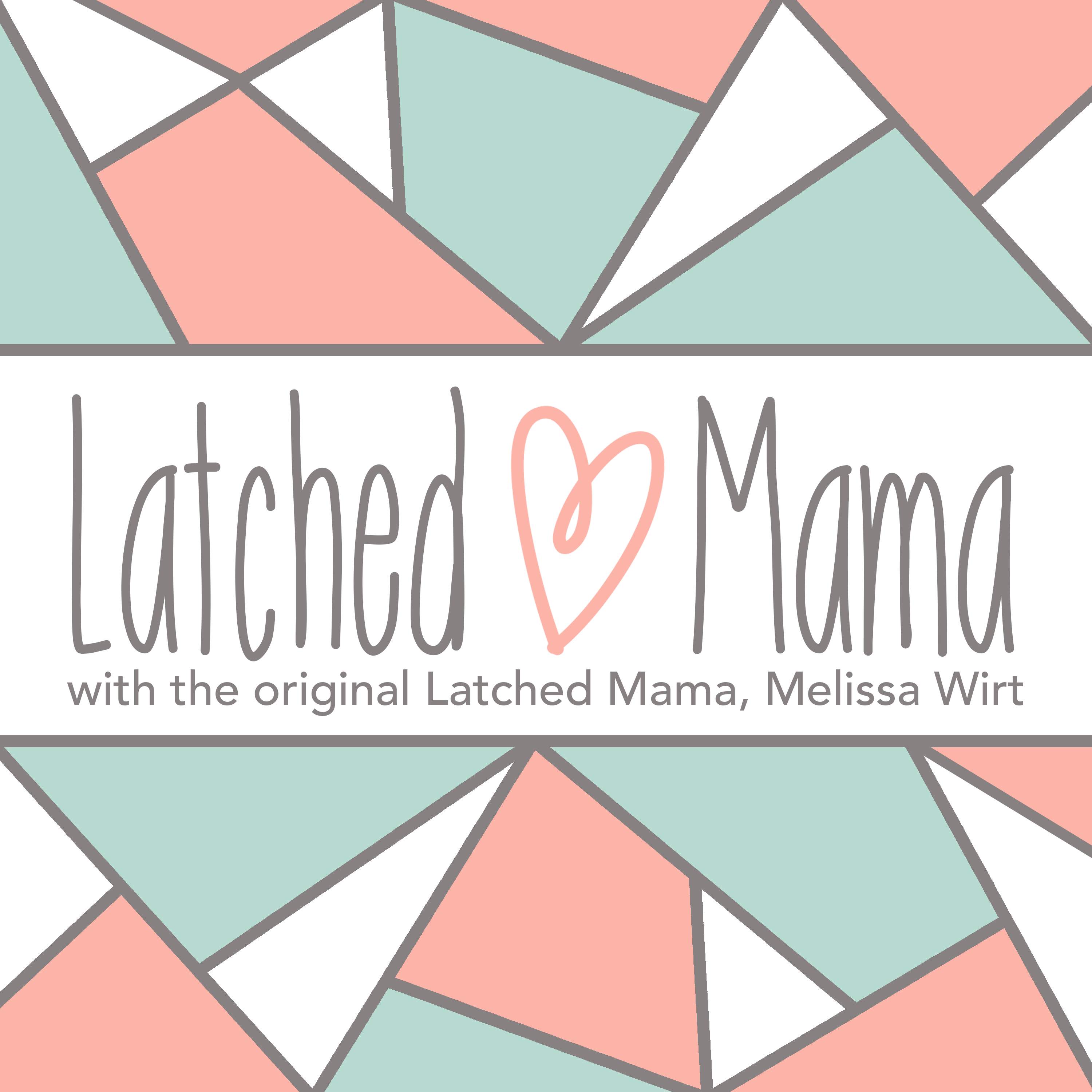 The Latched Mama Podcast